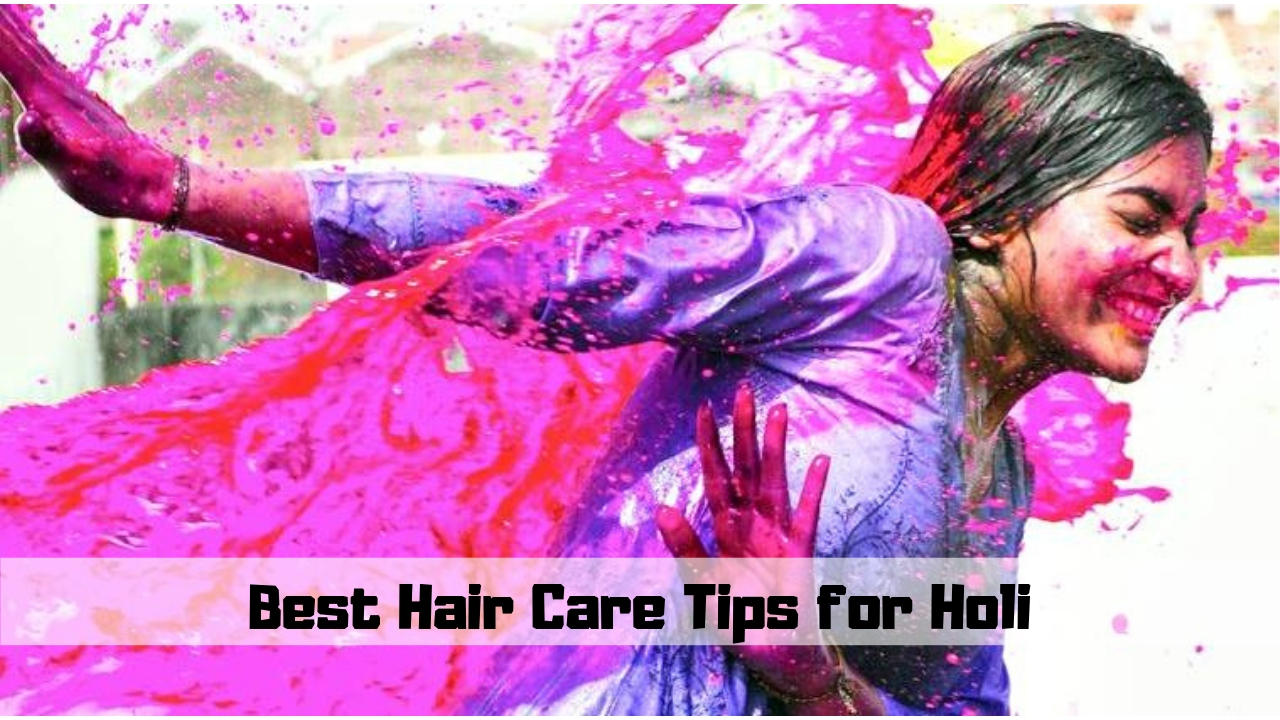 Best Hair Care Tips for Holi
