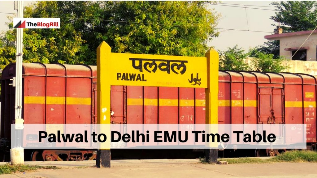 Palwal to Delhi EMU Time Table