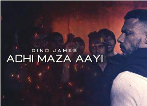 dino-james-achi-maza-aayi