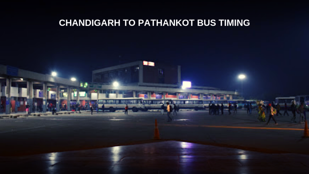 CHANDIGARH TO PATHANKOT BUS TIMING