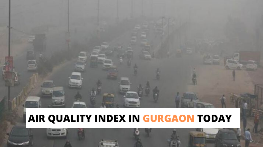 AIR QUALITY INDEX IN GURGAON TODAY (1)