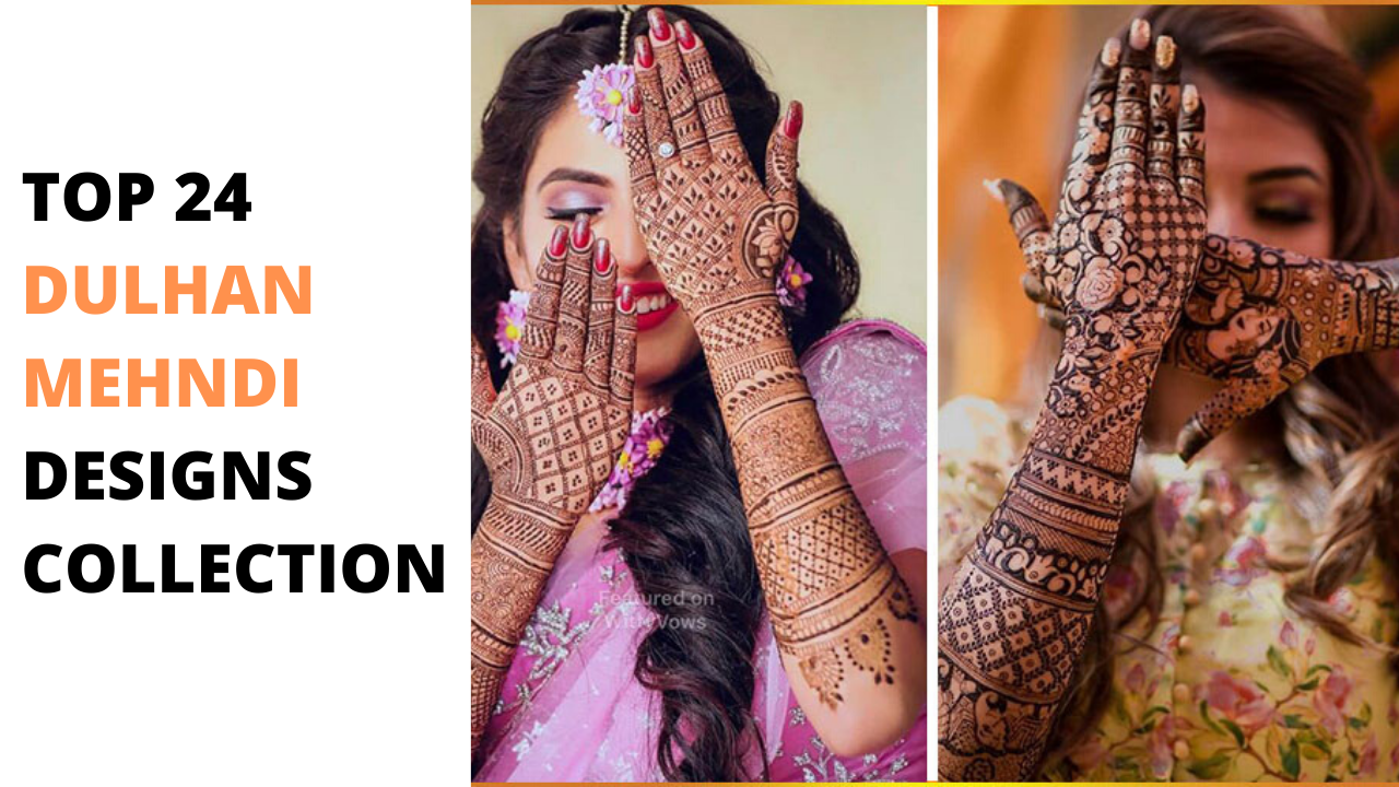 TOP 24 DULHAN MEHNDI DESIGNS