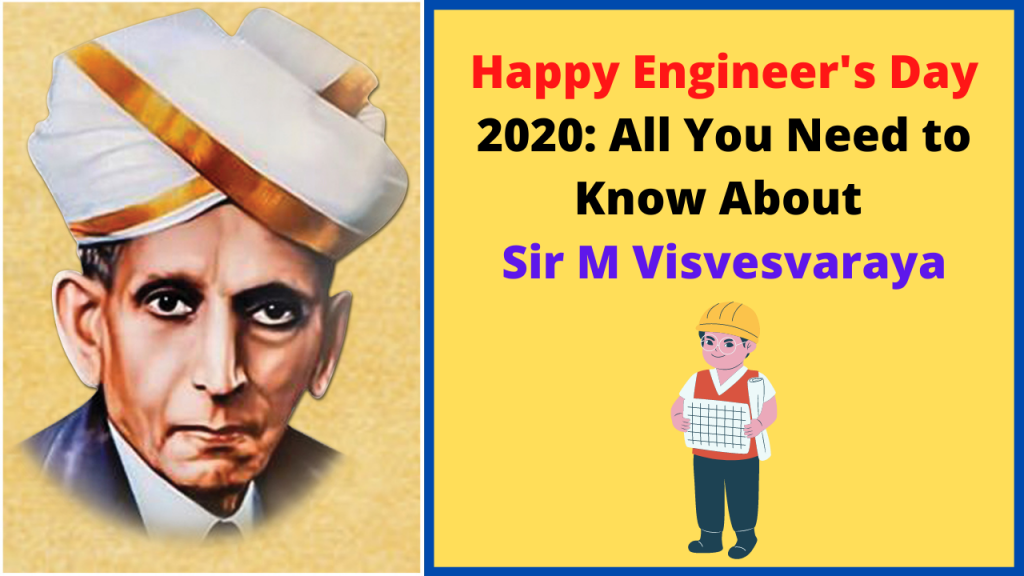 Happy Engineer's Day 2020_ All You Need to Know About Sir M Visvesvaraya